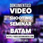 Jasa Video Shooting Seminar Dokumentasi Batam