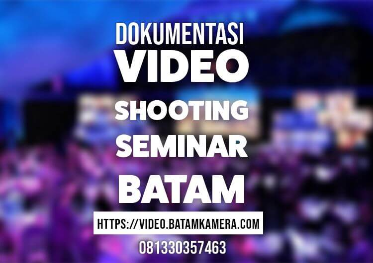Jasa Video Shooting Seminar Batam